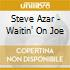 Steve Azar - Waitin' On Joe