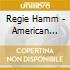 Regie Hamm - American Dreams