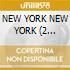 NEW YORK NEW YORK (2 inediti)