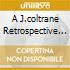 A J.COLTRANE RETROSPECTIVE...