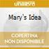 MARY'S IDEA