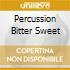 PERCUSSION BITTER SWEET