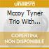 Mccoy Tyner Trio With Symphony - What The World Needs Now