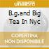 B.G.AND BIG TEA IN NYC