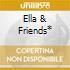 ELLA & FRIENDS*