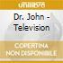Dr. John - Television