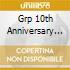 GRP 10TH ANNIVERSARY COLLECT.