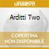 ARDITTI TWO