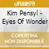 Kim Pensyl - Eyes Of Wonder