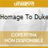 HOMAGE TO DUKE