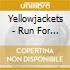 Yellowjackets - Run For Your Life