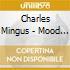 Charles Mingus - Mood Indigo