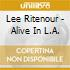 Lee Ritenour - Alive In L.A.