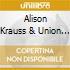 Alison Krauss & Union Station - Lonely Runs Both Ways