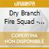 Dry Branch Fire Squad - Echoes Of The Mountains