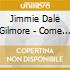 Jimmie Dale Gilmore - Come On Back
