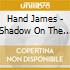 Hand James - Shadow On The Ground