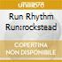 RUN RHYTHM RUN:ROCKSTEAD