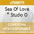SEA OF LOVE  *  STUDIO O