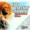 Eddy 'The Chief' Clearwater - Reservation