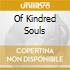 OF KINDRED SOULS
