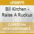 Bill Kirchen - Raise A Ruckus