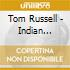 Tom Russell - Indian Cowboys Horses Dog