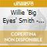 Willie 'Big Eyes' Smith - Way Back