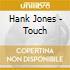 Hank Jones - Touch