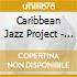 Caribbean Jazz Project - Here And Now