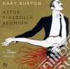 Gary Burton - Astor Piazzolla Reunion - Tango Excursion