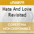 HATE AND LOVE REVISITED