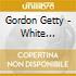 Gordon Getty - White Election
