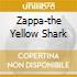 ZAPPA-THE YELLOW SHARK