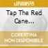 TAP THE RED CANE WHIRLWIND