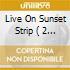 LIVE ON SUNSET STRIP  ( 2 CD + DVD)