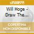 Hoge, Will - Draw The Curtains