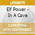 Elf Power - In A Cave