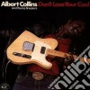 Albert Collins & The Ice Breakers - Don't Lose Your Cool
