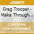 Greg Trooper - Make Through This World