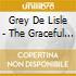 Grey De Lisle - The Graceful Ghost