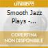 Smooth Jazz Plays - Motown's Greatest Love Songs