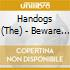 The Handogs - Beware Of Dog