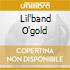 LIL'BAND O'GOLD