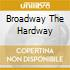 BROADWAY THE HARDWAY