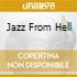 JAZZ FROM HELL