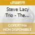 Steve Lacy Trio - The Holy La
