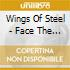 Wings Of Steel - Face The Truth