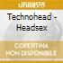 Technohead - Headsex