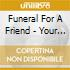 Funeral For A Friend - Your History Is Mine 2002-2009